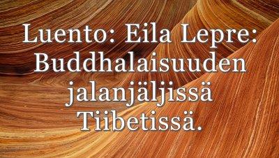 Tapahtuma peruttu: Olcoot-loosin luento : Buddhalaisuuden jalanjäljissä Tiibetissä - Eila Lepre