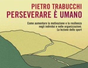 Letto per voi: Pietro Trabucchi - Perseverare è Umano 1