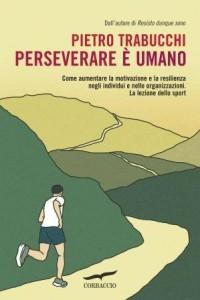 Letto per voi: Pietro Trabucchi - Perseverare è Umano 2