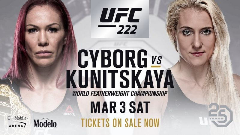 UFC 222 - CYBORG VS KUNITSKAYA 1