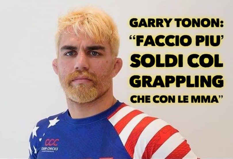 """Garry Tonon: """"Faccio più soldi col Grappling che con le MMA"""" 1"""
