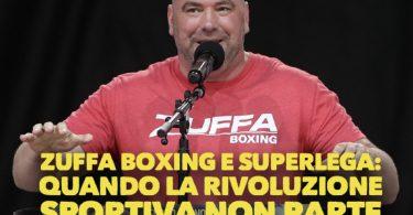 Zuffa Boxing e SuperLega: quando la rivoluzione sportiva non parte 8