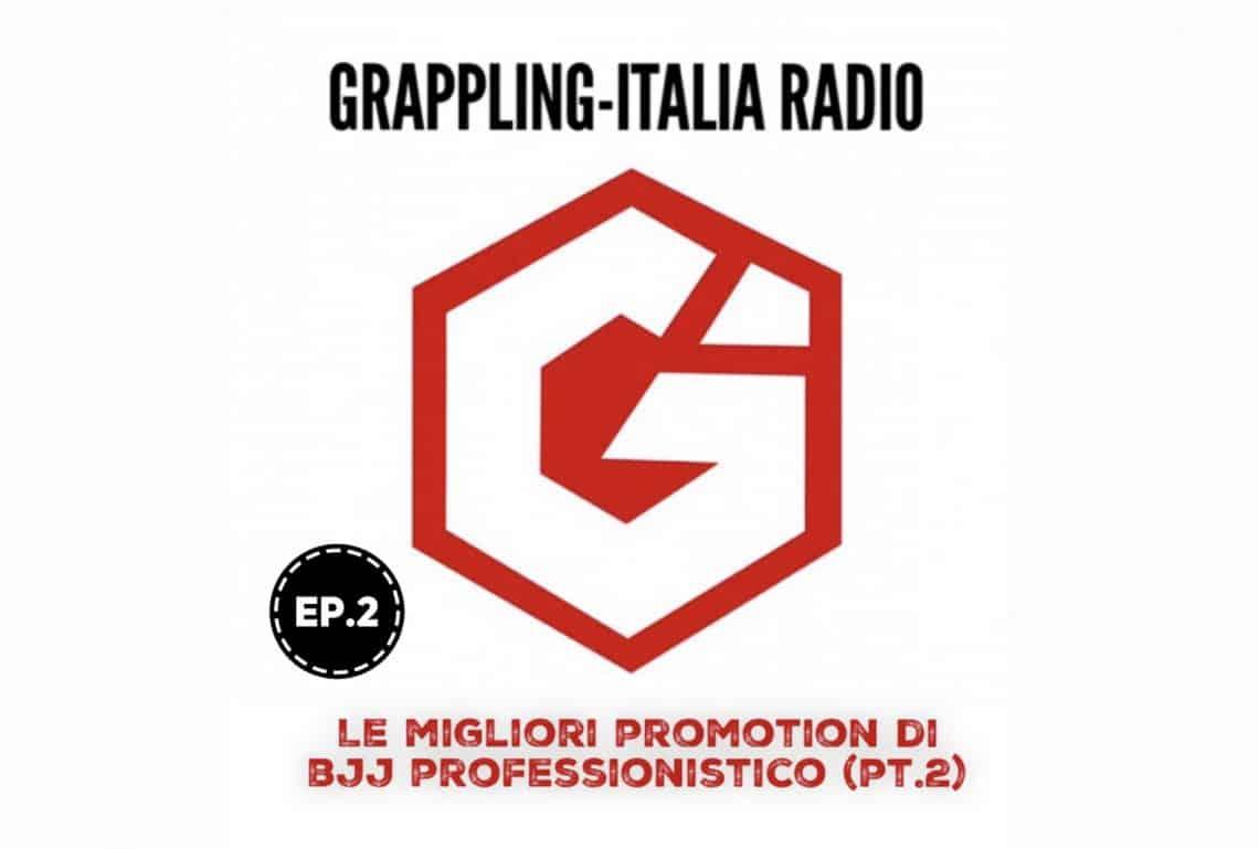 Grappling-Italia Radio Ep.2, ascoltalo subito qui! 1