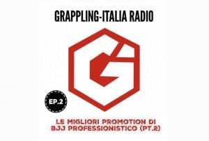 Grappling-Italia Radio Ep.2, ascoltalo subito qui! 2