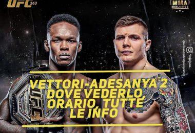 Vettori-Adesanya 2, UFC 263: dove vederlo, orario, tutte le info 2