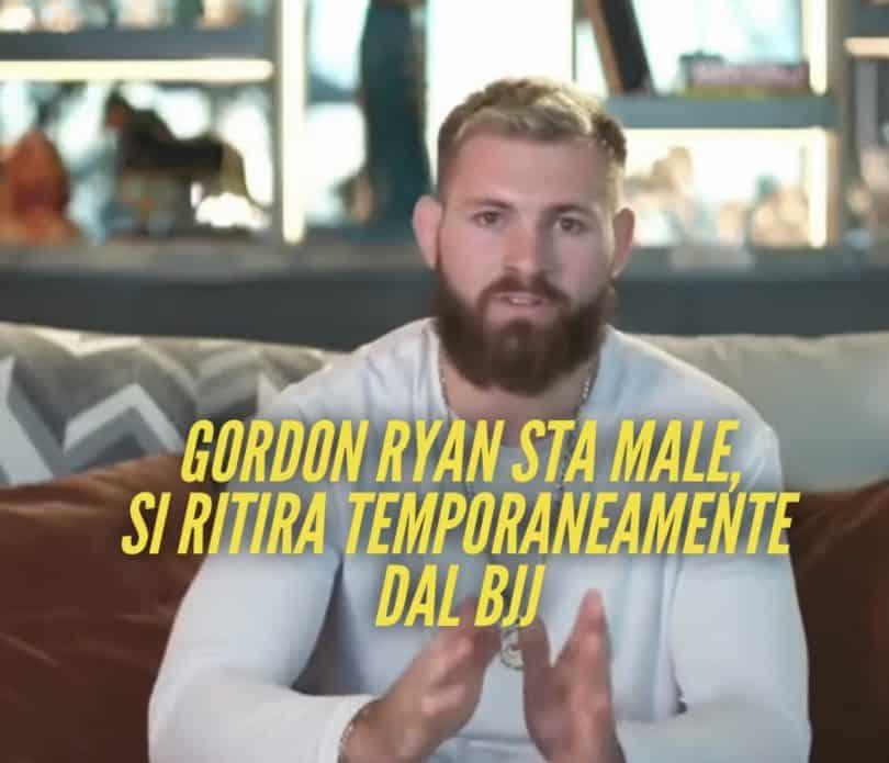Gordon Ryan sta male, si ritira temporaneamente dal BJJ 10