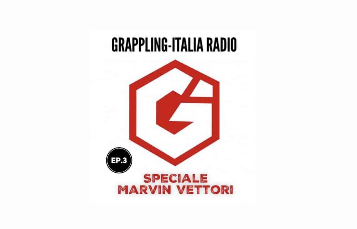 Nuova puntata di Grappling-Italia Radio: Speciale Marvin Vettori! 1