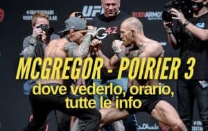 UFC 264, McGregor - Poirier 3: dove vederlo, orario, tutte le info 2