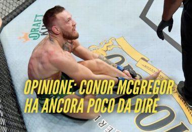 Opinione: Conor McGregor ha ancora poco da dire 6