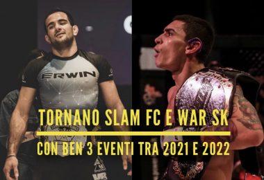 Tornano Slam FC e WAR SK con ben tre eventi tra 2021 e 2022! 2