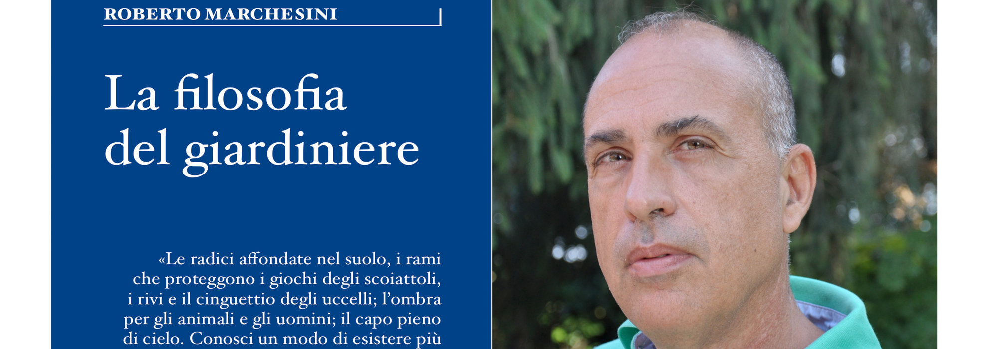 """ROBERTO MARCHESINI presenta """"La filosofia del giardiniere"""""""
