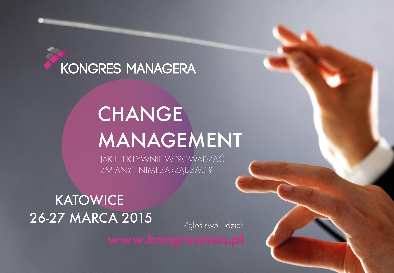 """""""Change management – jak efektywnie wprowadzać zmiany i nimi zarządzać?"""" - zaproszenie na Kongres Managera"""