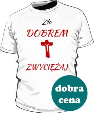 Koszulka Zło Dobrem Zwyciężaj Biała