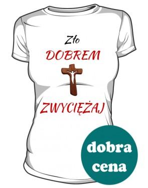Koszulka Zło Dobrem Zwyciężaj Damska