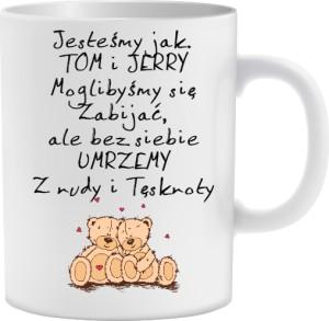 Jesteśmy jak TOM i JERRY