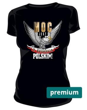 Moc w Narodzie koszulka damska Premium