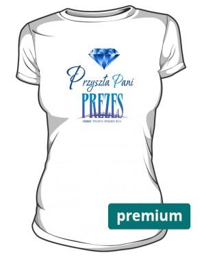 Pani Prezes Koszulka Premium