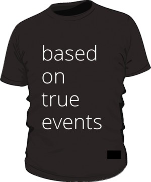 based on true events mens tee