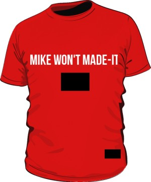 mike will made it mens tee
