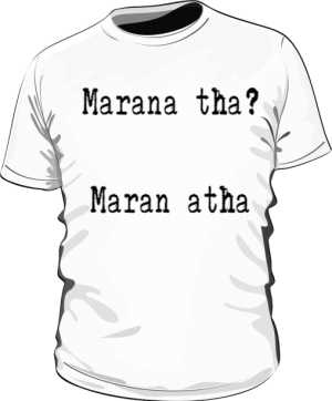 Marana tha Maran atha