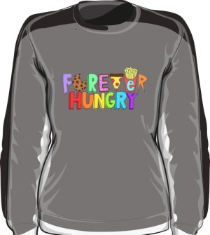 FOREVER HUNGRY BLUZA