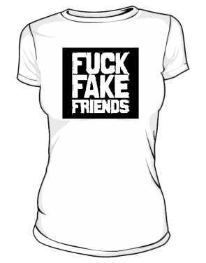 Fuck Fake Friends koszulka damska biała