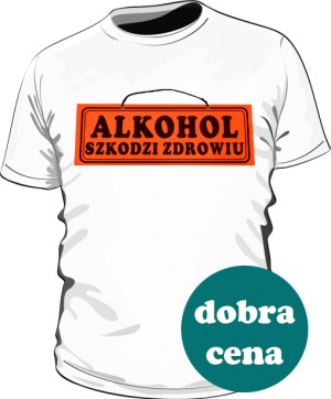 Biała koszulka Alkohol szkodzi