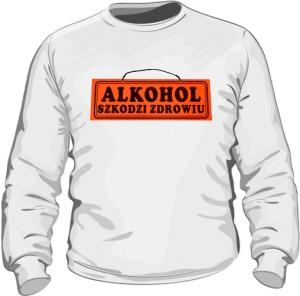 Biała bluza Alkohol szkodzi