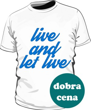 Live And Let Live Shirt Man White