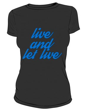 Live And Let Live Shirt Girl Black