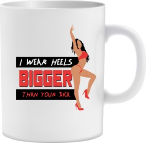 I wear heels bigger than your dick