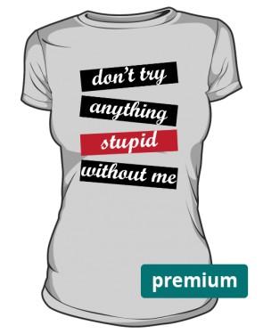 Stupid PREMIUM