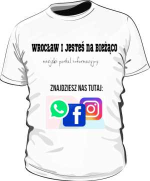 Wrocław i jesteś na bieżąco koszulka