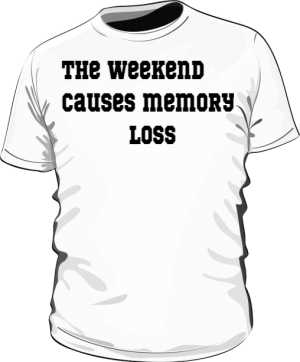 The weekend causes memory loss