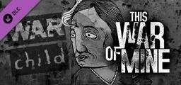 This War of Mine - War Child Charity DLC