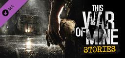 This War of Mine Stories - Season Pass