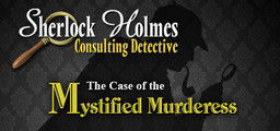 Sherlock Holmes Consulting Detective The Case Of The Mystified Murderess - Steam