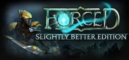 Forced Slightly Better Edition - Steam