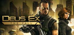 Deus Ex The Fall - Steam