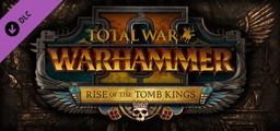 Total War WARHAMMER II  Rise of the Tomb Kings - Steam