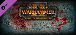 Total War WARHAMMER II - Blood for the Blood God II - Steam