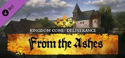 Kingdom Come Deliverance  From the Ashes - Steam