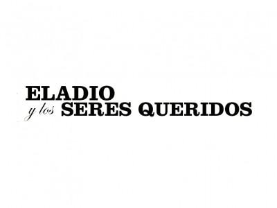 Imagen de Eladio y Los Seres Queridos