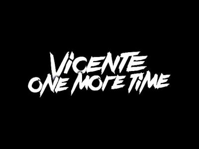 Vicente One More Time