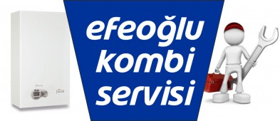 Efeoğlu Kombi Servisi
