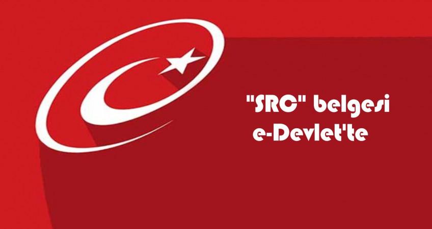 SRC Belgesi De E-Devlet'te