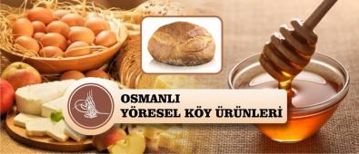 Osmanlı Yöresel Köy Ürünleri