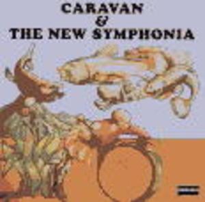 CARAVAN & THE NEW SYMPHONIA (CD)