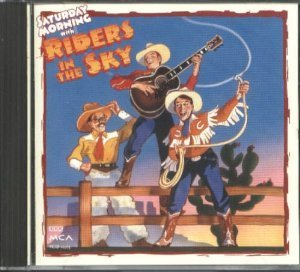RIDERS IN THE SKY - SATURDAY MORNING (CD)