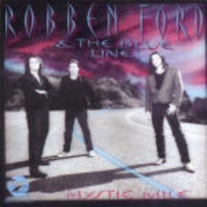 ROBBEN FORD - MYSTIC MILE (CD)